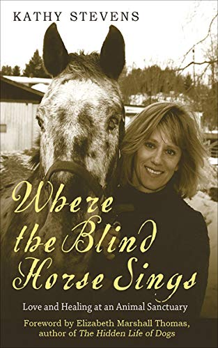 Where the Blind Horse Sings: Love and Healing at an Animal Sanctuary (English Edition) -