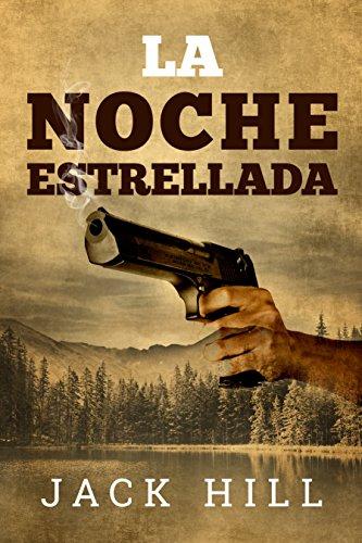 La Noche Estrellada: Vol. 2 (Thriller-Suspense) (Sebastian Daguerre) por Jack Hill
