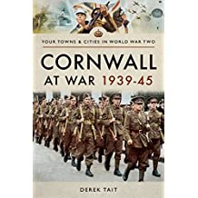 Cornwall at War 1939 45 (Your Towns & Cities in Wwii)