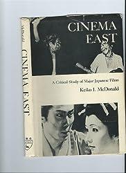 Cinema East: Critical Study of Major Japanese Films