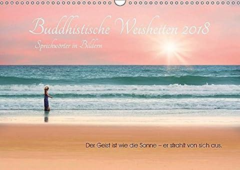 Buddhistische Weisheiten 2018. Sprichwörter in Bildern (Wandkalender 2018 DIN A3 quer): Wunderschöne Bilder und weise Texte in kongenialer Einheit! ... [Apr 01, 2017] Lehmann (Hrsg.), Steffani