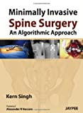 Minimally invasive Spine Surgery An Algorithmic Approach