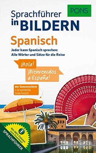 PONS Sprachführer in Bildern Spanisch: Jeder kann Spanisch sprechen: Alle Wörter und Sätze für die Reise