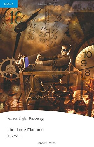 Level 4: The Time Machine (Pearson English Graded Readers)