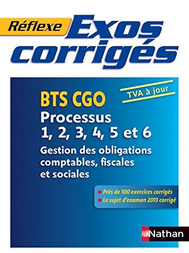 Exos corrigés - Processus 1, 2, 3, 4, 5 et 6 - BTS CGO par Philippe MONTSEGUR