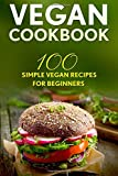 Vegan Cookbook: 100 Simple Vegan Recipes For Beginners - Best Reviews Guide
