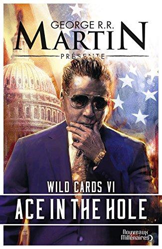 Wild Cards (Tome 6) - Ace in the hole (Nouveaux Millénaires) par George R.R. Martin