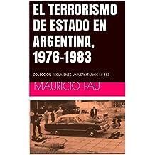 EL TERRORISMO DE ESTADO EN ARGENTINA, 1976-1983: COLECCIÓN RESÚMENES UNIVERSITARIOS Nº 583 (Spanish Edition)