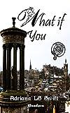What if: You (Parte dos de cuatro)