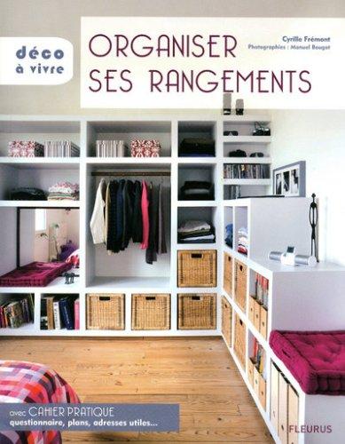 Organiser ses rangements par Cyrille Frémont