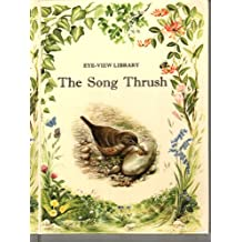 The Song Thrush (Eye-View Library)
