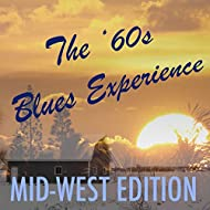 The '60s Blues Experience: Mid-West Edition