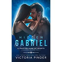 Hidden Gabriel: Formerly Winter Peril (A Frosted Game of Hearts Book 1) (English Edition)