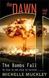 The Dawn: The Bombs Fall (A Dystopian Science Fiction Series): Post apocalyptic fiction (The Dawn Series Book 1) (English Edition)