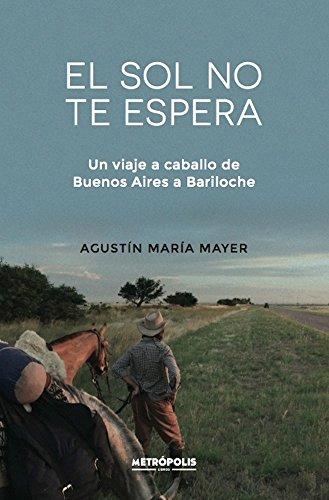 El sol no te espera por Agustín María Mayer