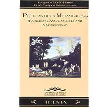 Poéticas de la metamorfosis: Tradición clásica, Siglo de Oro y Modernidad (Thema)