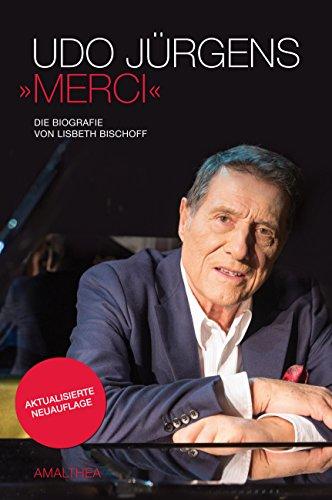 """Udo Jürgens - """"Merci"""": Die Biografie von Lisbeth Bischoff"""