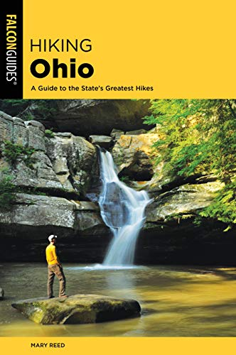 Hiking Ohio: A Guide to the State's Greatest Hikes (Falcon Guide Hiking Ohio)