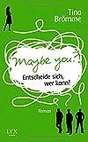 Maybe You? Entscheide sich, wer kann! von Tina Brömme