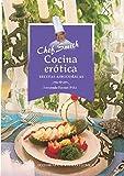 Cocina erótica. Recetas afrodisíacas (Spanish Edition)