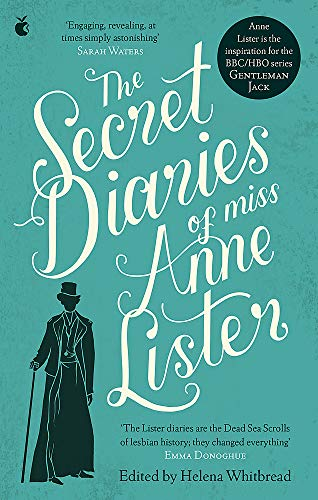The Secret Diaries Of Miss Anne Lister: The Inspiration for Gentleman Jack (Virago Modern Classics, Band 770)