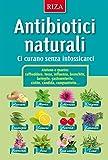 Antibiotici naturali: Ci curano senza intossicarci