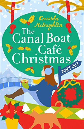 The Canal Boat Café Christmas: Port Out (The Canal Boat Café Christmas, Book 1) by [McLaughlin, Cressida]
