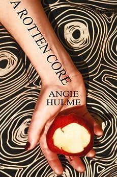 A Rotten Core by [Hulme, Angie, Hulme, Lee]