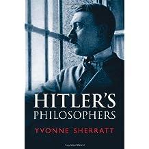 By Yvonne Sherratt - Hitler's Philosophers
