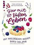 Her mit dem süßen Leben. Mit malerischen Kuchen durch das Jahr: Vollständig illustriertes Backbuch von der Handlettering Künstlerin Frau Annika. Extra: Poster mit Saisonkalender