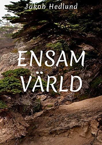 Ensam värld (Swedish Edition) por Jakob  Hedlund