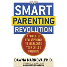 The SMART Parenting Revolution: A Powerful New Approach to Unleashing Your Child's Potential by Dawna Markova (2005-08-30)
