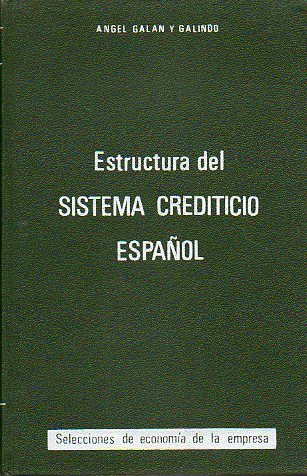 ESTRUCTURA DEL SISTEMA CREDITICIO ESPAÑOL. Prólogo de Antonio Rodríguez Robles.