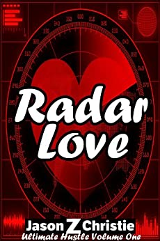Radar Love (Ultimate Hustle Book 1) by [Christie, Jason Z.]