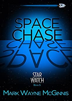 Space Chase (Star Watch Book 5) (English Edition) de [McGinnis, Mark Wayne]
