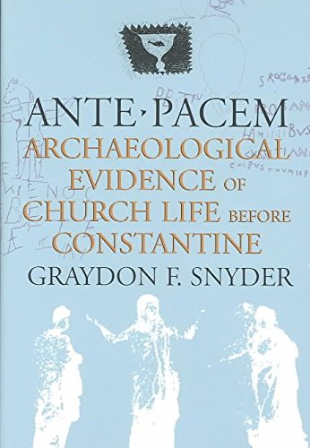 [(Ante Pacem : Archaeological Evidence of Church Life Before Constantine)] [By (author) Graydon E Snyder] published on (December, 2003)