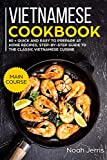 Vietnamese Cookbook: MAIN COURSE – 80 + Quick and easy to prepare at