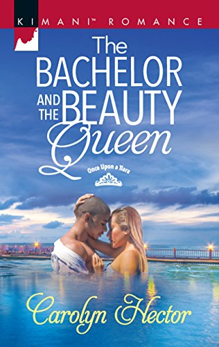 The Bachelor and the Beauty Queen (Once Upon a Tiara, Band 468)