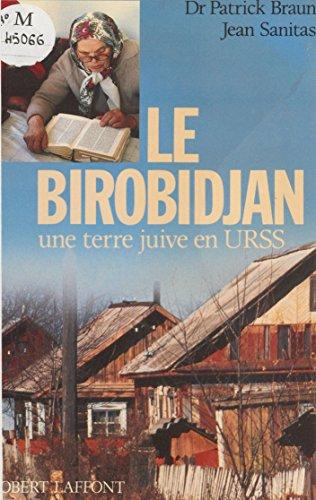 Le Birobidjan: Une terre juive en U.R.S.S.