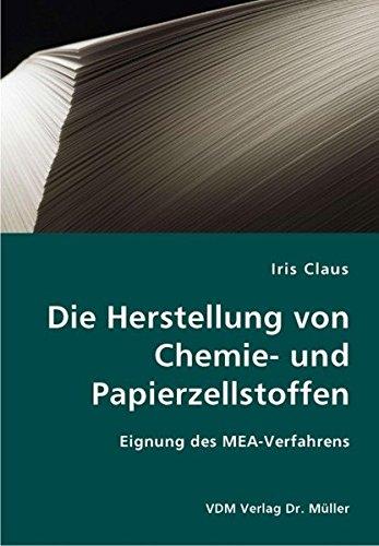 Die Herstellung von Chemie- und Papierzellstoffen: Eignung des MEA-Verfahrens