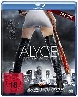 Alyce - Außer Kontrolle (Uncut) [Blu-ray]