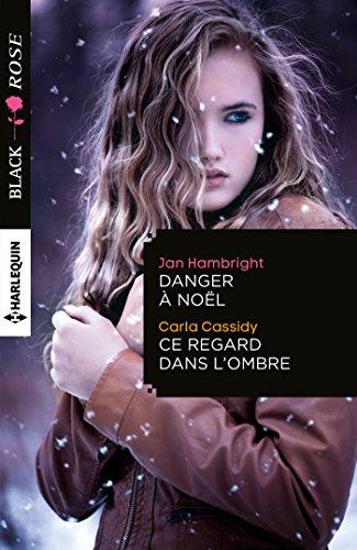 Livre Danger à Noël - Ce regard dans l'ombre (Black Rose) pdf, epub