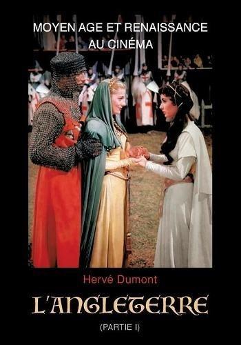 Moyen Age et Renaissance au cinéma : L'Angleterre, partie 1
