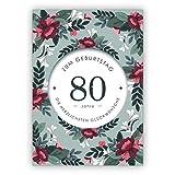 Feine, elegante Geburtstagskarte mit dekorativen Blumen zum 80. Geburtstag: 80 Jahre zum Geburtstag die herzlichsten Glückwünsche • auch zum direkt Versenden mit ihrem persönlichen Text als Einleger.