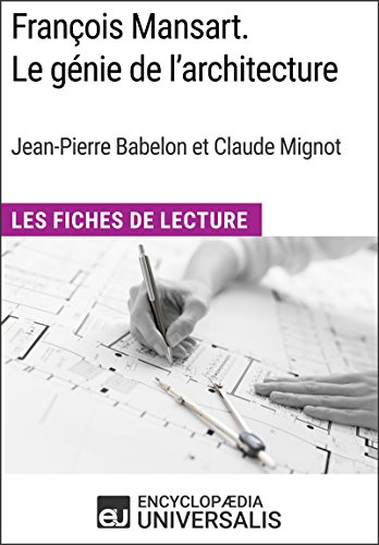 François Mansart. Le génie de l'architecture, dir. Jean-Pierre Babelon et Claude Mignot: Les Fiches de Lecture d'Universalis