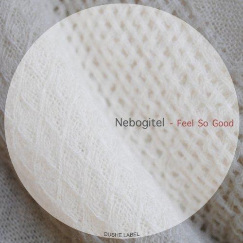 Nebogitel - Feel So Good