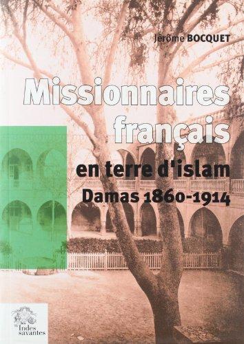 Mission latine en terre d'Islam : Les chemins de Saint-Paul. Damas 1860-1914
