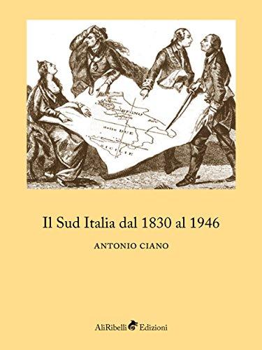 Il Sud Italia dal 1830 al 1946 di Antonio Ciano