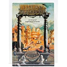 Italian Neighbors or, a Lapsed Anglo-Saxon in Verona by Tim Parks (1992-07-03)