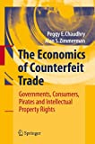 The Economics of Counterfeit Trade: Governments, Consumers, Pirates and Intellectual Property Rights